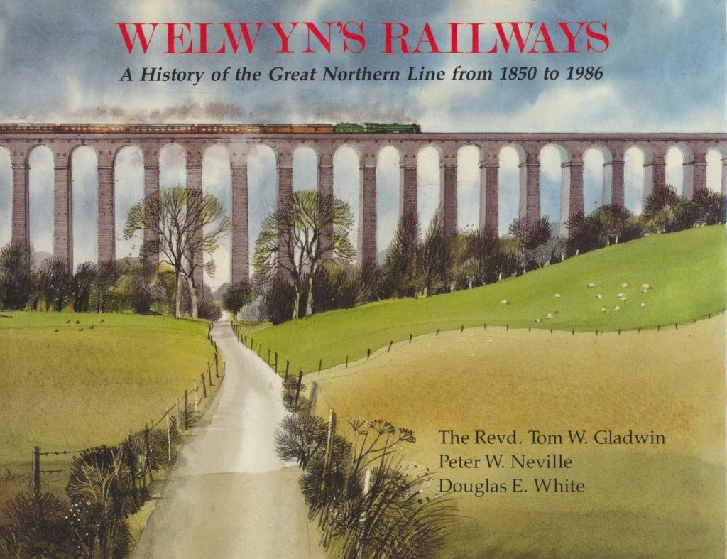 Welwyn's Railways: A History of the Great Northern Line, 1850-1986