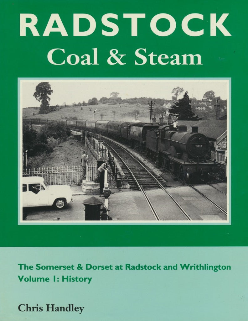 Radstock Coal and Steam - Volume 1: History