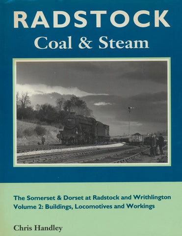 Radstock Coal and Steam - Volume 2: Buildings, Locomotives and Workings