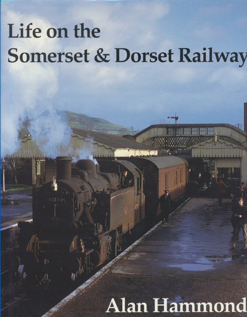Life on the Somerset & Dorset Railway