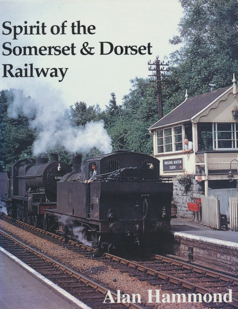 Spirit of the Somerset & Dorset Railway