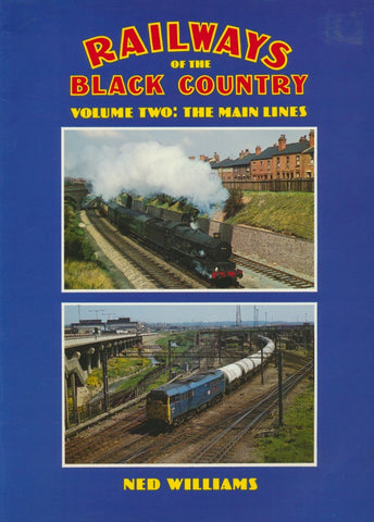 Railways of the Black Country - Volume 2: The Mainlines