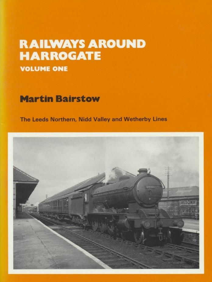 Railway Around Harrogate, Volume One