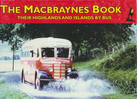 The Macbraynes Book - Their Highlands & Islands by Bus
