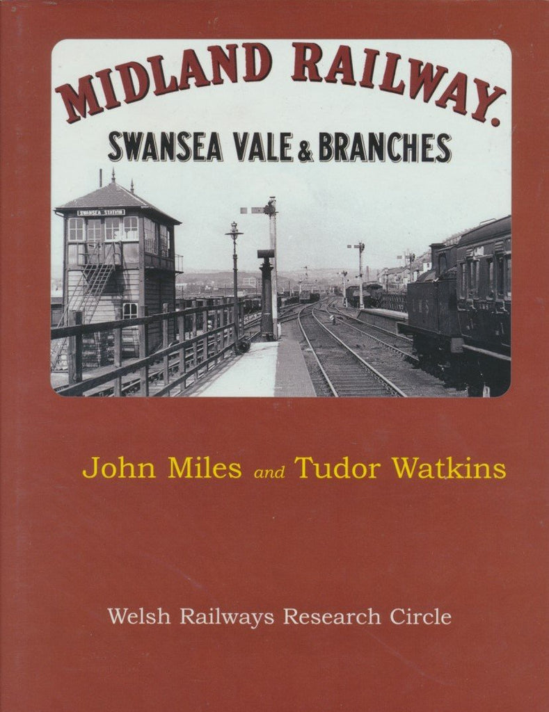 Midland Railway - Swansea Vale and Branches