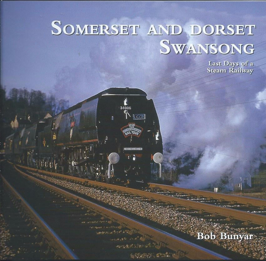 Somerset and Dorset Swansong, The Last Days of a Steam Railway
