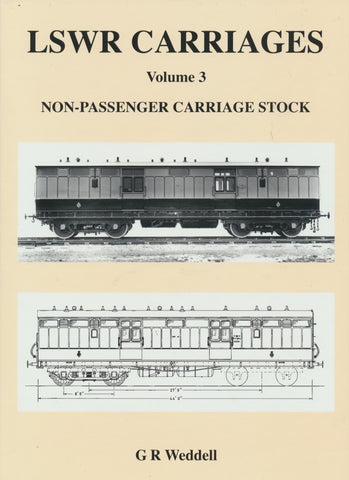 LSWR Carriages, Volume 3: Non-Passenger Carriage Stock