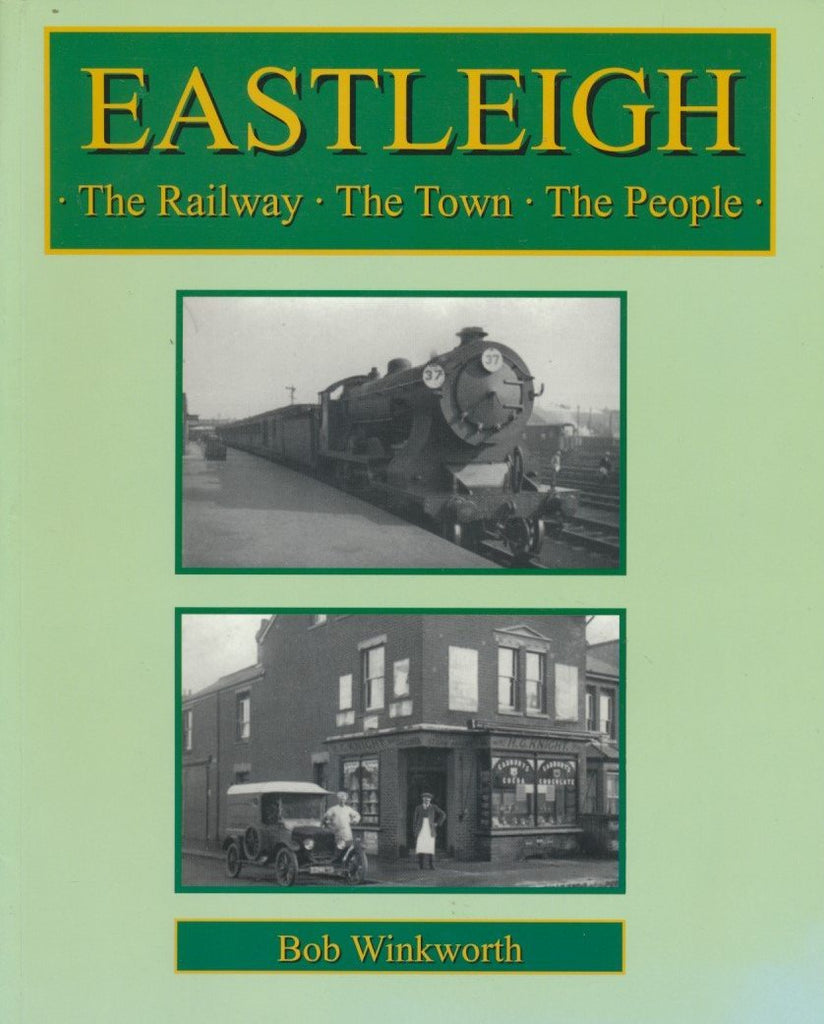 Eastleigh: Railway, Town, and People