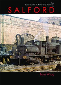 The Lancashire & Yorkshire Railway in Salford