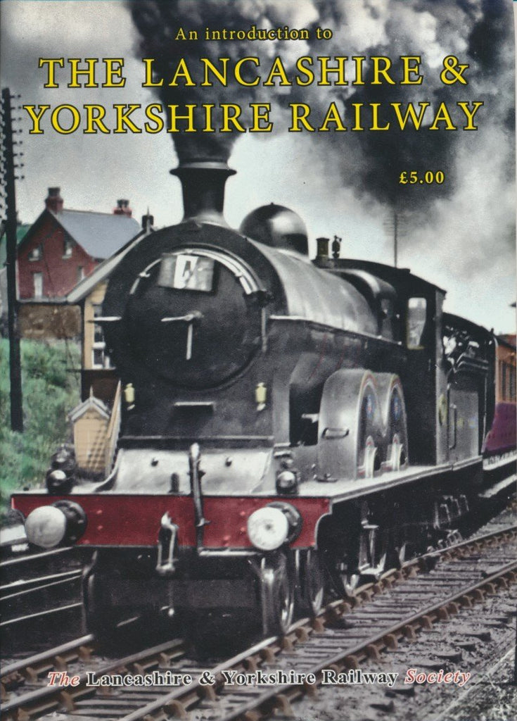 An Introduction to the Lancashire & Yorkshire Railway .