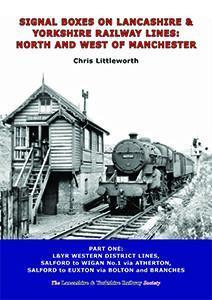Signal Boxes on Lancashire & Yorkshire Railway Lines: North and West of Manchester Part 1