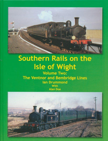 Southern Rails on the Isle of Wight - volume 2: The Ventnor and Bembridge Lines (secondhand)