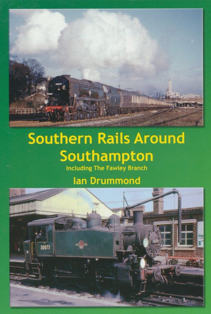 Southern Rails Around Southampton: Including the Fawley Branch