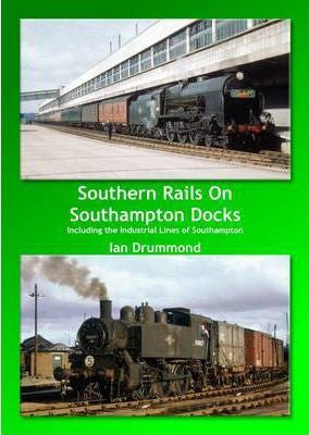 Southern Rails on Southampton Docks: Including the Industrial Lines of Southampton