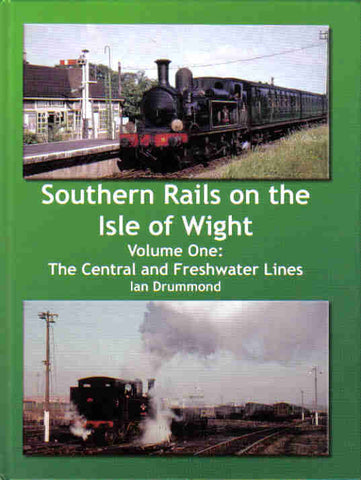 Southern Rails on the Isle of Wight - Volume One: The Central and Freshwater Lines