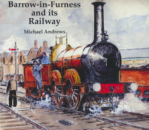 Barrow-in-Furness and its Railways