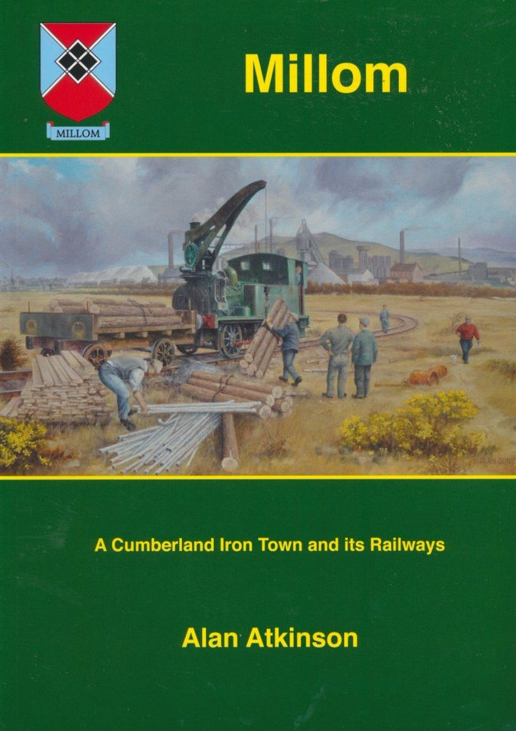 Millom: A Cumberland Iron Town and Its Railways