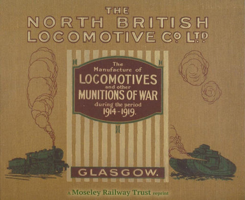North British Locomotive Co Ltd : The Manufacture of Locomotives and other Munitions of War during the period 1914-1919