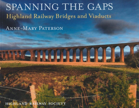 Spanning the Gaps: Highland Railway Bridges and Viaducts