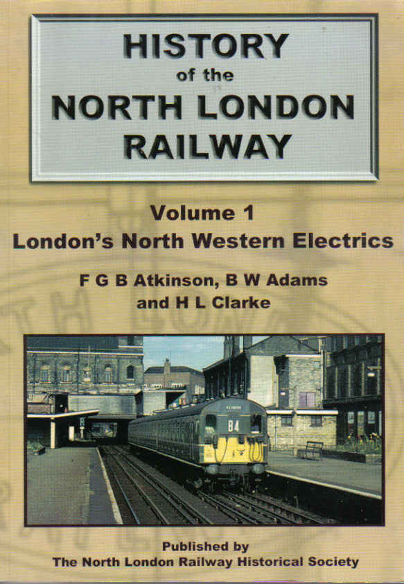 History of the North London Railway - Volume 1 London's North Western Electrics