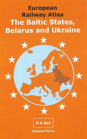 European Rail Atlas: The Baltic States, Belarus and Ukraine