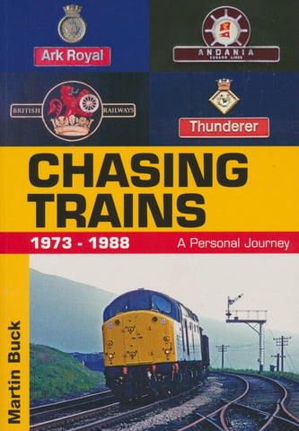 Chasing Trains - A Personal Journey