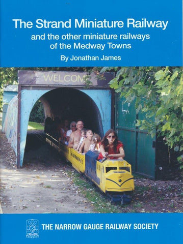 The Strand Miniature Railway and Other Miniature Railways of the Medway Towns