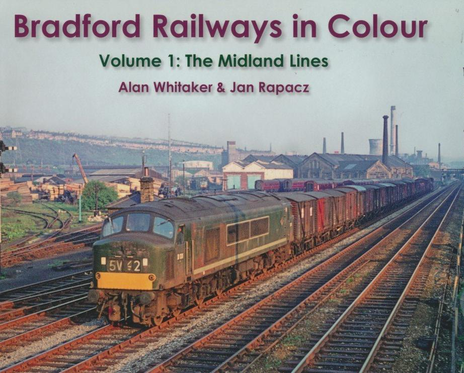 Bradford Railways in Colour - Volume 1: The Midland Lines