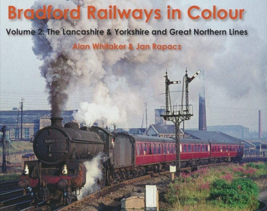 Bradford Railways in Colour - Volume 2: The Lancashire & Yorkshire and Great Northern Lines