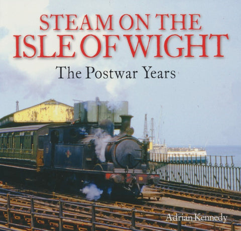 Steam on the Isle of Wight - The Postwar Years