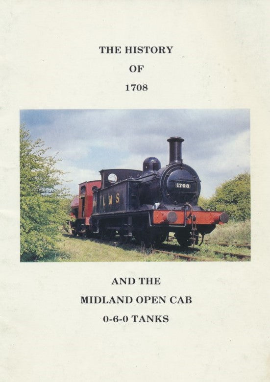 The History of 1708 and the Midland Open Cab 0-6-0 Tanks