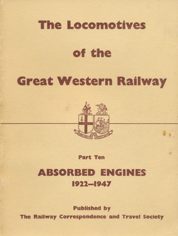 The Locomotives of the Great Western Railway, Part 10 - Absorbed Engines 1922 - 1947