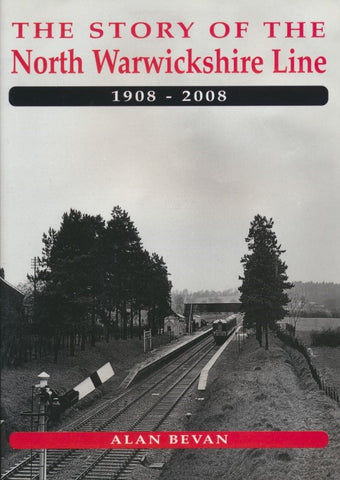 The Story of the North Warwickshire Line 1908-2008
