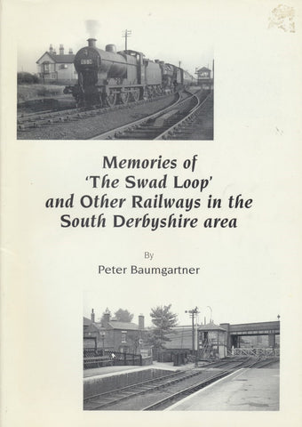 Memories of 'The Swad Loop' and Other Railways in the South Derbyshire Area