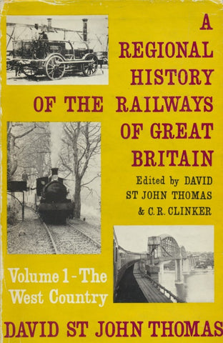A Regional History of the Railways of Great Britain, Volume  1: The West Country