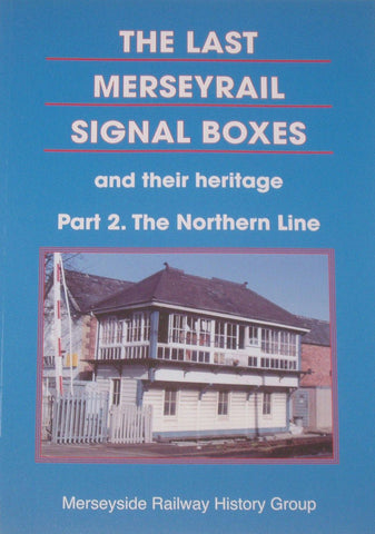 The Last Merseyrail Signal Boxes: Part 2, The Northern Line