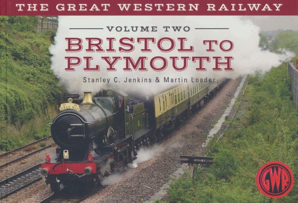 The Great Western Railway Volume Two Bristol to Plymouth