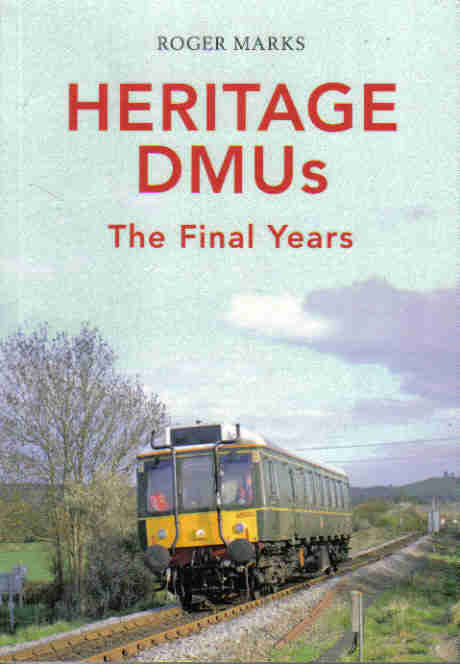 Heritage DMUs - The Final Years