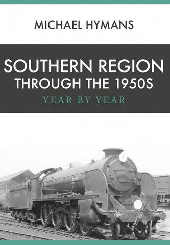 Southern Region Through the 1950s - Year by Year