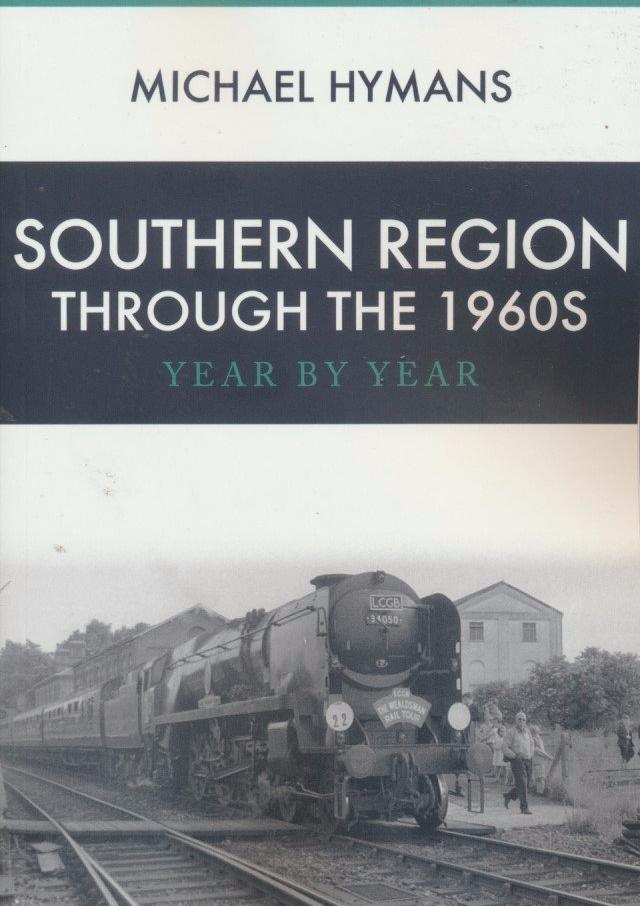 Southern Region Through The 1960s: Year by Year