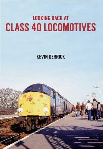 Looking Back at Class 40 Locomotives (Reprint)