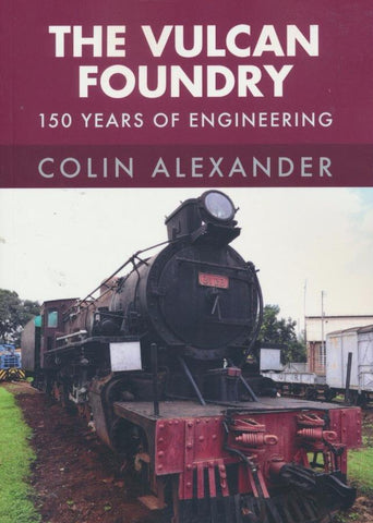 The Vulcan Foundry: 150 Years of Engineering