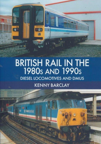 British Rail in the 1980s and 1990s: Diesel Locomotives and DMUs