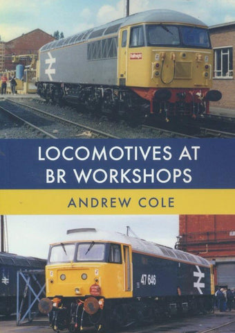 Locomotives at BR Workshops