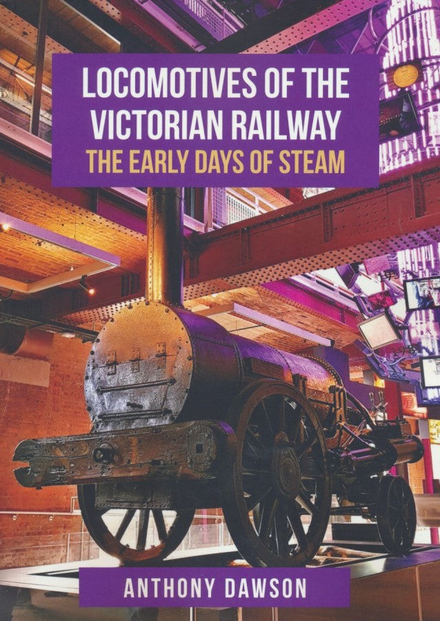 Locomotives of the Victorian Railway: The Early Days of Steam