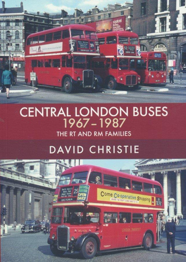 Central London Buses 1967-1987: The RT and RM Families