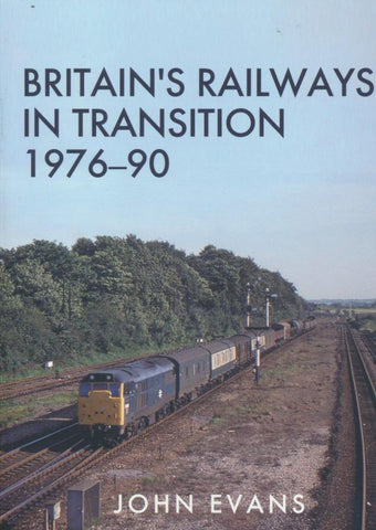 Britain's Railways in Transition 1976-90