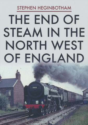 The End of Steam in the North West of England