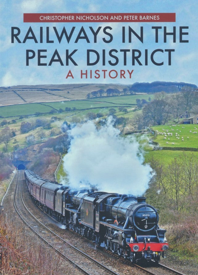 Railways in the Peak District: A History