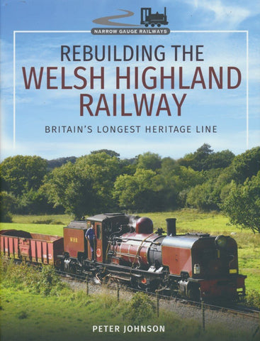 Rebuilding The Welsh Highland Railway - Britain's Longest Heritage Line